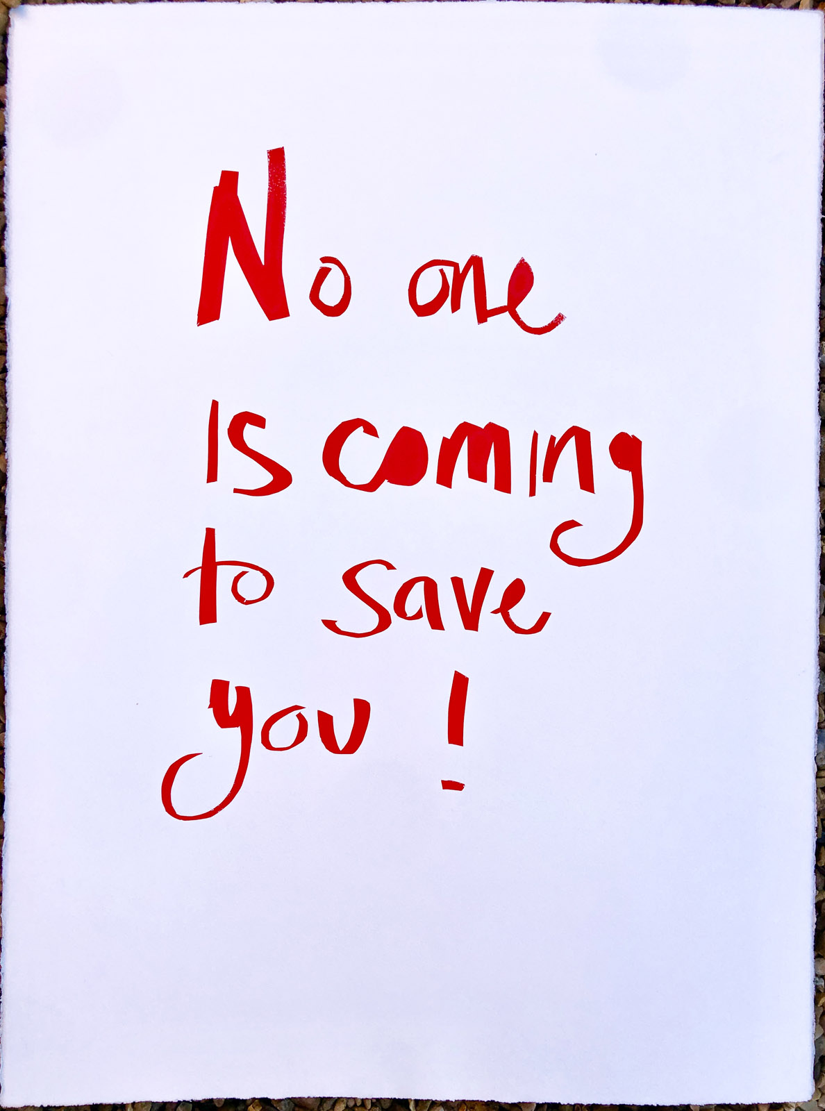 No one's coming to save you